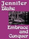 Embrace and Conquer - Jennifer Blake