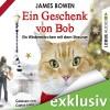 Ein Geschenk von Bob: Ein Wintermärchen mit dem Streuner - James Bowen, Carlos Lobo, Lübbe Audio