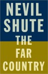 The Far Country (Vintage Classics) - Nevil Shute