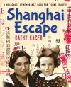 Shanghai Escape (Holocaust Remembrance Series) - Kathy Kacer