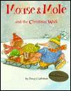 Mouse & Mole And The Christmas Walk - Doug Cushman