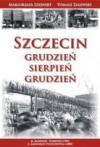 Szczecin. Grudzień-Sierpień-Grudzień - Tomasz Paweł Zalewski, Małgorzata Szejnert