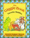 The Giggle Book: Favorite Riddles - Stephanie Calmenson, Maxie Chambliss
