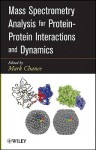 Mass Spectrometry Analysis for Protein-Protein Interactions and Dynamics - M. Chance