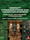 Aircraft Communications and Navigation Systems: Principles, Maintenance and Operation - Mike H. Tooley, David Wyatt