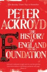 The History of England Volume I, . Foundation - Peter Ackroyd