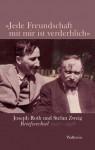 Jede Freundschaft mit mir ist verderblich - Joseph Roth, Stefan Zweig, Madeleine Rietra, Rainer-Joachim Siegel