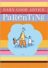 Darn Good Advice Parenting - Jan Faull, David Hitch