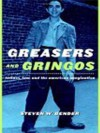 Greasers and Gringos (Critical America Series) - Steven Bender