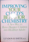 Improving Your Child's Behavior Chemistry - Lendon H. Smith