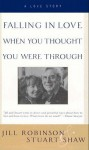 Falling In Love When You Thought You Were Through: A Love Story - Jill Robinson, Stuart Shaw