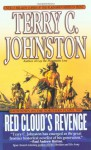 Red Cloud's Revenge: Showdown On The Northern Plains, 1867 - Terry C. Johnston
