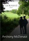 Gay Romance: A Novel - Anthony McDonald