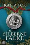 Der silberne Falke: Historischer Roman (German Edition) - Katia Fox