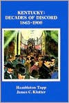 Kentucky: Decades of Discord, 1865-1900 - Hambleton Tapp, James C. Klotter