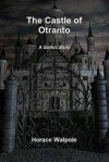 The Castle of Otranto (Illustrated and Annotated) - Horace Walpole
