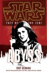 Abyss: Star Wars (Fate of the Jedi): Star Wars: Fate of the Jedi Series, Book 3 - Troy Denning