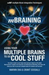 mBraining: Using Your Multiple Brains To Do Cool Stuff - Grant soosalu, Marvin Oka