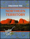 Discover the Northern Territory - Jocelyn Burt