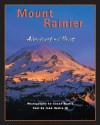 Mount Rainier: Adventures and Views - James Martin