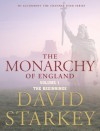 The Monarchy of England - David Starkey