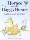 Horace and the Haggis Hunter - Sally Magnusson, Norman Stone