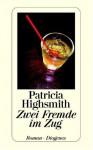 Zwei Fremde Im Zug. Roman - Patricia Highsmith