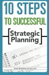 10 Steps to Successful Strategic Planning - Susan Barksdale