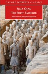 The First Emperor: Selections from the Historical Records - Sima Qian, Raymond Dawson, K. E. Brashier