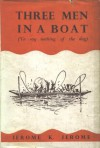 Three Men In A Boat; Also, Diary Of A Pilgrimage; [And], Three Men On The Bummel - Jerome K. Jerome