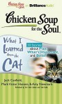 Chicken Soup for the Soul: What I Learned from the Cat: 30 Stories about Play, What's Important, and Belief (Audio) - Jack Canfield, Teri Clark Linden and Fred Stella