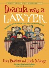 Dracula was a Lawyer: Hundreds of Fascinating Facts from the World of Law (Totally Riveting Utterly Entertaining Trivia) - Jack Mingo, Erin Barrett, David Colbert