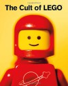 The Cult of LEGO - John Baichtal, Joe Meno