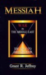 Messiah: War in the Middle East & the Road to Armageddon - Grant R. Jeffrey
