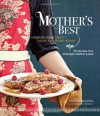 Mother's Best: Comfort Food That Takes You Home Again - Lisa Schroeder, Danielle Centroni, Danielle Centoni