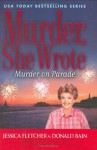 Murder on Parade - Donald Bain, Jessica Fletcher