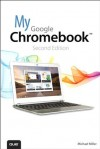 My Google Chromebook (2nd Edition) (My...) - Michael Miller
