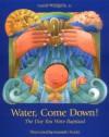 Water Come Down - Walter Wangerin Jr., Gerardo Suzan