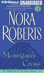 Morrigan's Cross (The Circle Trilogy, Book 1) - Nora Roberts