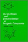 The Synthesis and Characterization of Inorganic Compounds - William L. Jolly