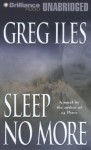 Sleep No More (Audio) - Greg Iles, Dick Hill