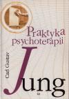 Praktyka psychoterapii. Przyczynki do problematyki psychoterapii i do psychologii przeniesienia - Carl Gustav Jung