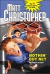 Nothin' But Net - Matt Christopher, Paul Mantell