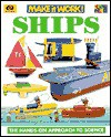 Ships: The Hands-Approach to Science (Make It Work! Science (Paperback World)) - World Book, Andrew Solway, Andrew Haslam