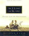 If I Live to be 100 - Neenah Ellis