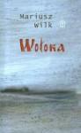 Wołoka - Mariusz Wilk