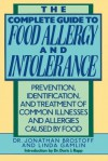 The Complete Guide to Food Allergy and Intolerance: Prevention, Identification, and Treatment of Common Illnesses and Allergies - Jonathan Brostoff, Linda Gamlin