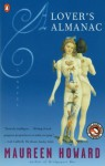 A Lover's Almanac: A Novel - Maureen Howard