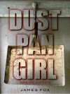 Dust Pan Girl - James Fox