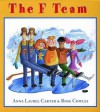 The F Team - Anne Laurel Carter, Rose Cowles